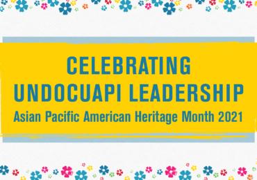 APAHM: Celebrating UndocuAPI Leadership