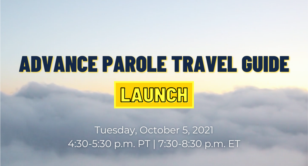 We're launching a travel guide for Advance Parole!