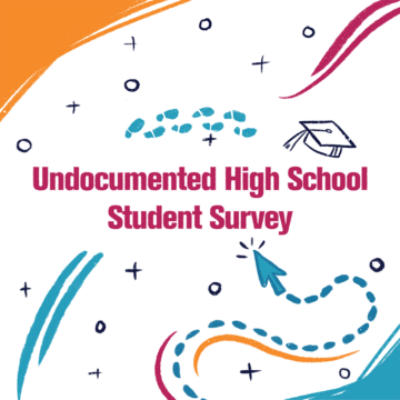 Undocumented High School Student Survey