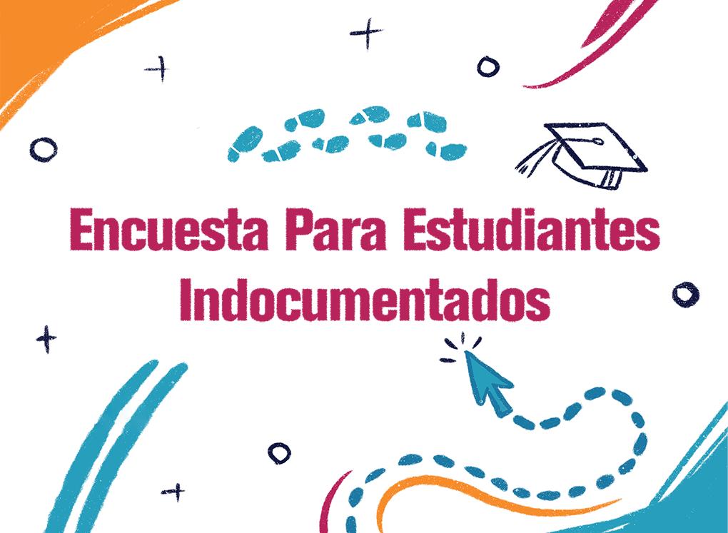 Encuesta Para Estudiantes Indocumentados