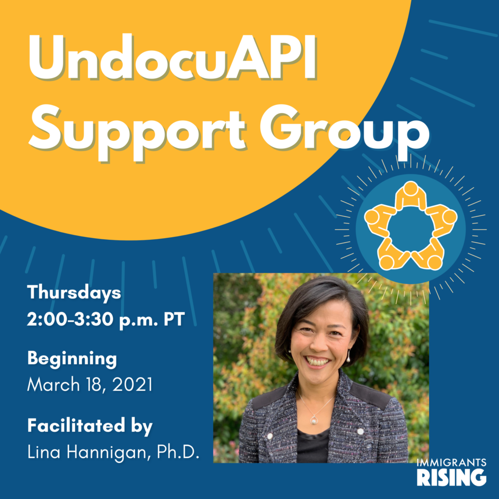 UndocuAPI Support Group facilitated by Lina Hannigan, Ph.D.