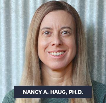 Nancy A. Haug, Ph.D.