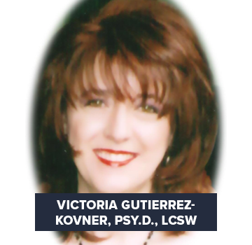Victoria Gutierrez-Kovner, Psy.D., LCSW